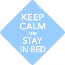 Keep Calm Stay In Bed
